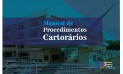 Corregedoria disponibiliza novo capítulo do Manual de Procedimentos Cartorários